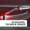 Oldschool Techno & Trance
